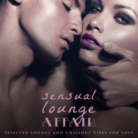 Музыкальный Сборник Sensual Lounge Affair: Selected Lounge and Chillout Vibes for Love в формате MP3 скачать торрент
