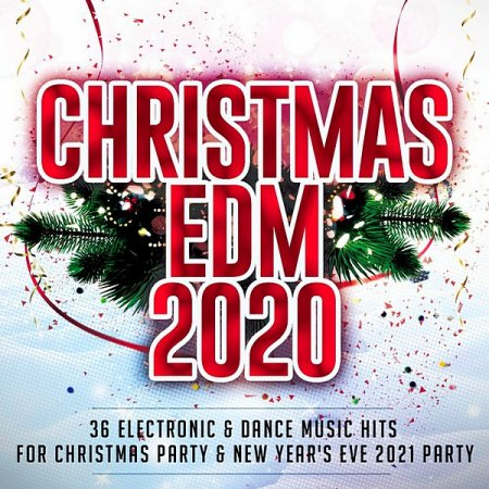 Музыкальный Сборник VA - EDM 2020: 36 Electronic & Dance Music Hits For Christmas Party & New Year's Eve 2021 Party в формате MP3 скачать торрент